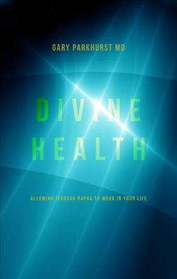 Divine Health: Allowing Jevovah Rapha to Work in Your Life