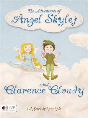 The Adventures of Angel Skylet and Clarence Cloudy