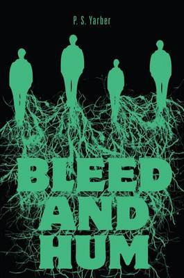 Bleed and Hum