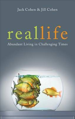 Real Life: Abundant Living in Challenging Times
