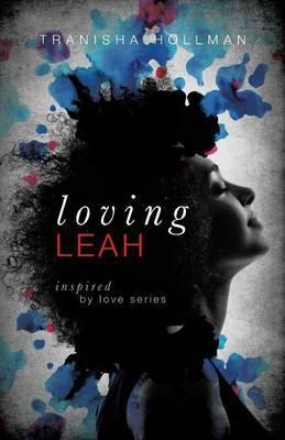 Loving Leah: Inspired by Love Series
