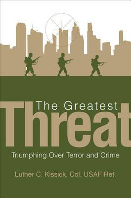 The Greatest Threat: Triumphing Over Terror and Crime