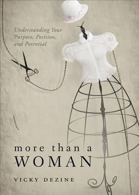 More Than a Woman: Understanding Your Purpose, Position, and Potential