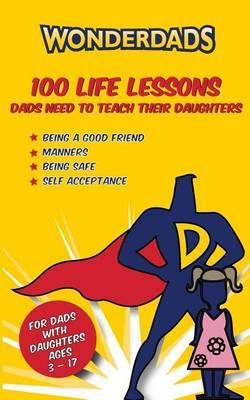 100 Life Lessons Dads Need to Teach Their Daughters