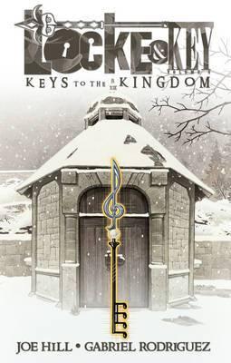 Locke & Key: Volume 4: Locke & Key, Vol. 4 Keys To The Kingdom Keys to the Kingdom