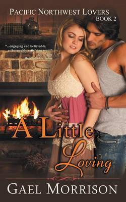 A Little Loving (Pacific Northwest Lovers Series, Book 2)