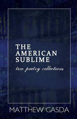 The American Sublime: Two Poetry Collections