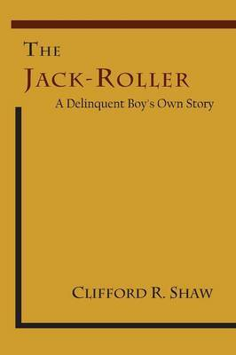 The Jack-Roller: A Delinquent Boy's Own Story