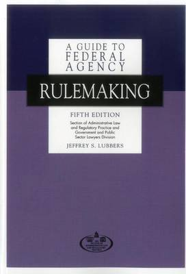 A Guide to Federal Agency Rulemaking