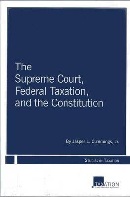 The Supreme Court, Federal Taxation, and the Constitution