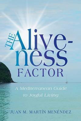The Aliveness Factor: A Mediterranean Guide to Joyful Living