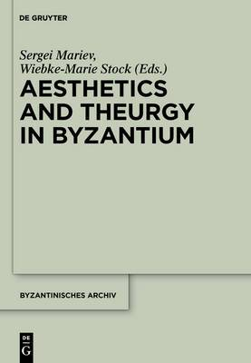 Aesthetics and Theurgy in Byzantium