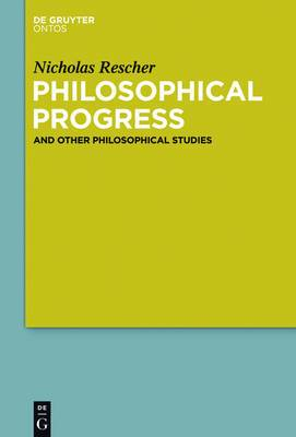 Philosophical Progress: And Other Philosophical Studies