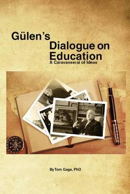 Gulens Dialogue on Education: A Caravanserai of Ideas
