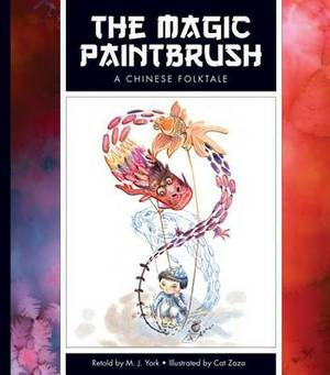 Folktales From Around the World: The Magic Paintbrush: A Chinese Folktale: A Chinese Folktale