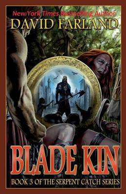 Blade Kin: Book Three of the Serpent Catch Series