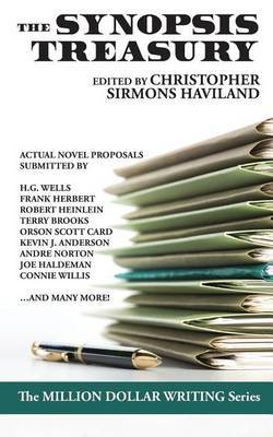 The Synopsis Treasury: A Landmark Collection of Actual Proposals Submitted to Publishers