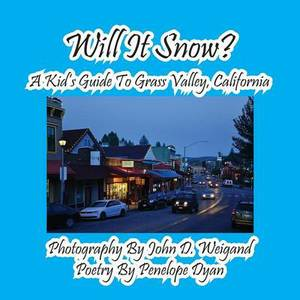 Will It Snow? a Kid's Guide to Grass Valley, California