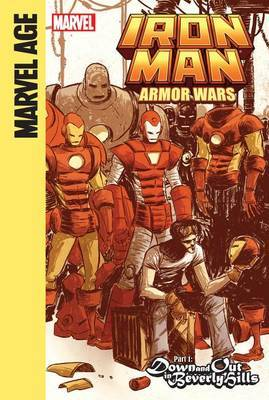 Iron Man and the Armor Wars Part 1: Down and out in Beverly Hills: Down and out in Beverly Hills