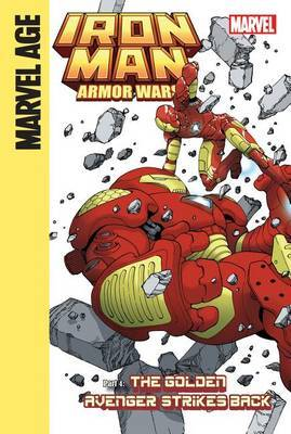 Iron Man and the Armor Wars Part 4: the Golden Avenger Strikes Back: The Golden Avenger Strikes Back