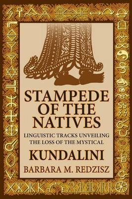 Stampede of the Natives, Linguistic Tracks Unveiling the Loss of the Mystical Kundalini