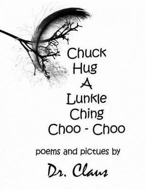 Chuck Hug a Lunkle Ching Choo - Choo