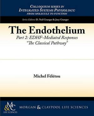 The Endothelium: EDHF-Mediated Responses  The Classical Pathway : Part II