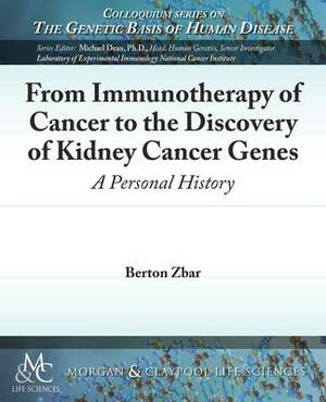 From Immunotherapy of Cancer to the Discovery of Kidney Cancer Genes: A Personal History