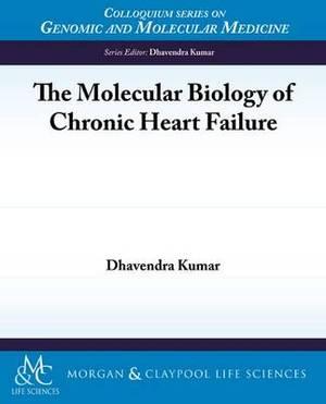 The Molecular Biology of Chronic Heart Failure