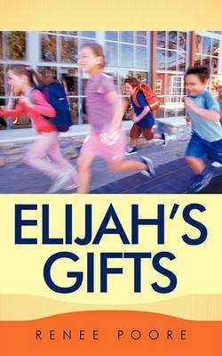Elijah's Gifts