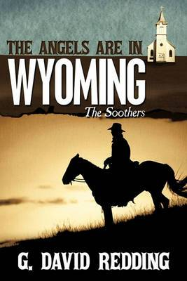 The Angels Are in Wyoming: The Soothers