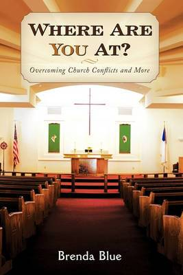 Where Are You At?: Overcoming Church Conflicts and More