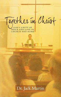 Together in Christ: God's Unity of Peace and Love in Church and Home