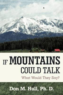 If Mountains Could Talk: What Would They Say?