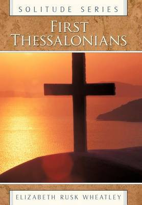 Solitude Series: First Thessalonians