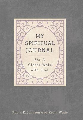 My Spiritual Journal: For a Closer Walk with God