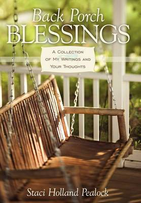 Back Porch Blessings: A Collection of My Writings and Your Thoughts
