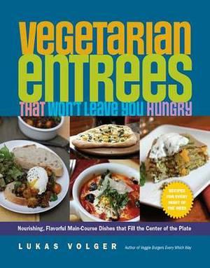 Vegetarian Entrees That Won't