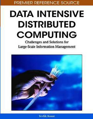 Data Intensive Distributed Computing: Challenges and Solutions for Large-scale Information Management