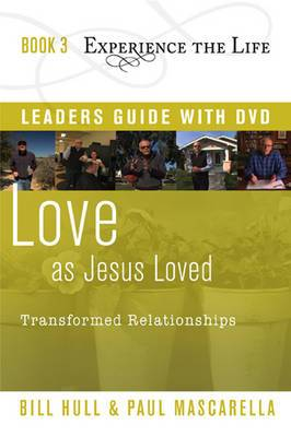 Love as Jesus Loved Leader's Guide with DVD: Transformed Relationships