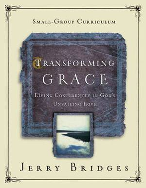 Transforming Grace Small-Group Curriculum: Living Confidently in God's Unfailing Love