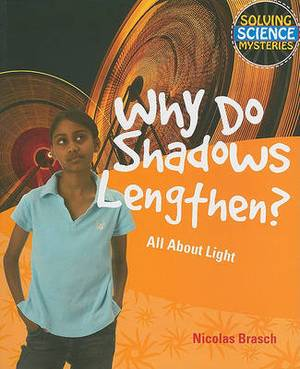 Why Do Shadows Lengthen?: All about Light