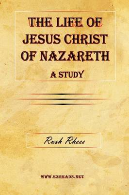 The Life of Jesus Christ of Nazareth - A Study