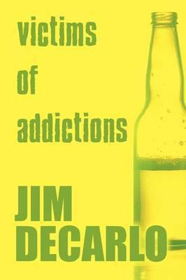 Victims of Addictions