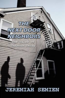 The Next Door Neighbors: The Tales of Unknown Story