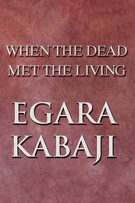 When the Dead Met the Living