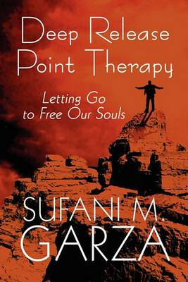 Deep Release Point Therapy: Letting Go to Free Our Souls