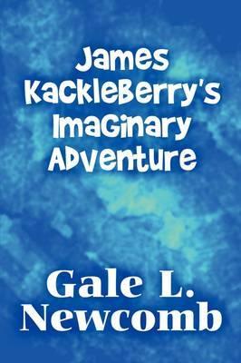 James Kackleberry's Imaginary Adventure