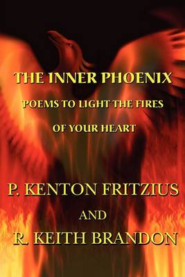 The Inner Phoenix: Poems to Light the Fires of Your Heart