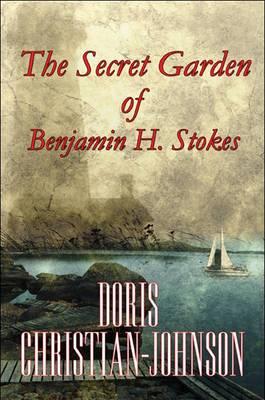 The Secret Garden of Benjamin H. Stokes